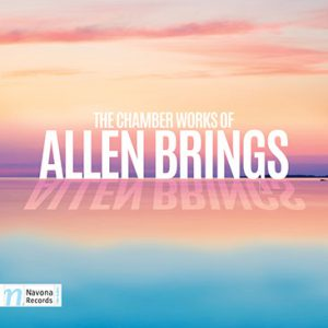 The Chamber Works of Allen Brings