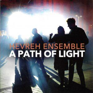 A Pathe of Light (Hevreh Ensemble)